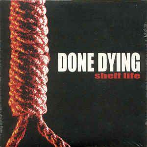 "Done Dying ""Shelf Life"" Vinil 7"""