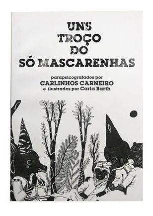 """Carlinhos Carneiro """"Uns Troço Do Só Mascarenhas"""" Livro"""