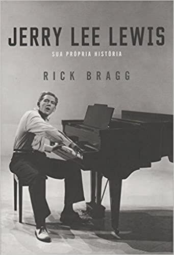 """Rick Bragg """"Jerry Lee Lewis - Sua Própria História"""" Livro"""