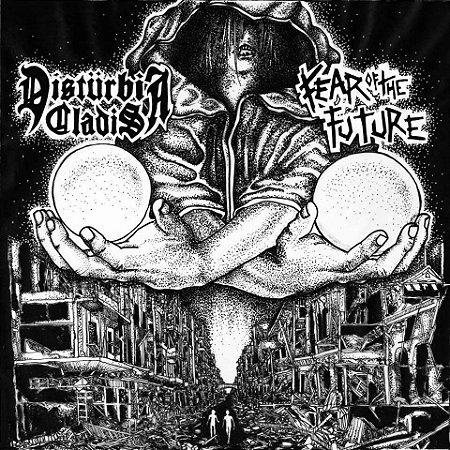 """Disturbia Cladis & Fear of the Future Split Vinil 7"""" Preto"""