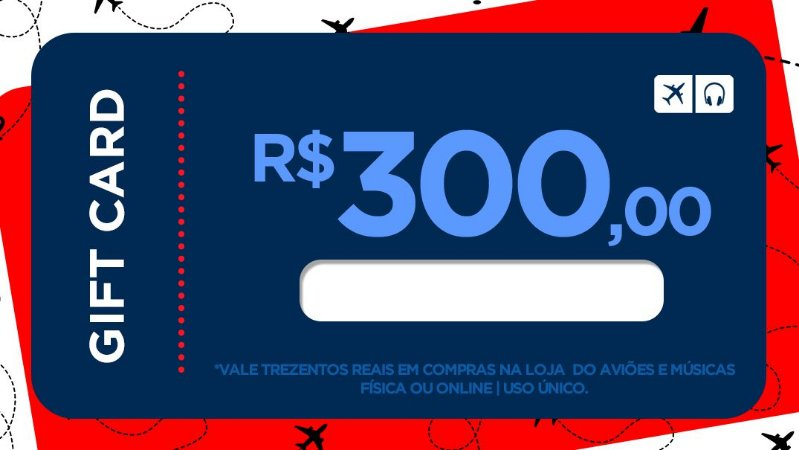 Cartão Presente 300 - Aviões e Músicas