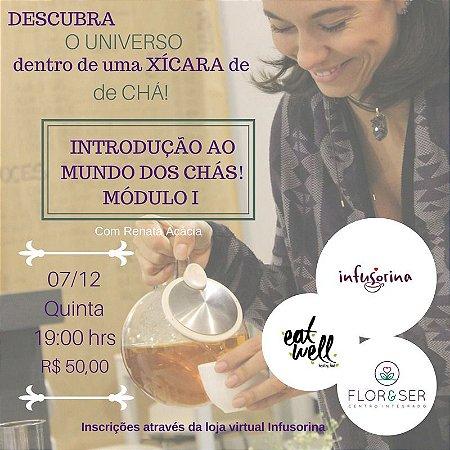WORKSHOP MÓDULO I ♥ Introdução ao Mundo dos Chás | 07/12/2017 | BLUMENAU/SC