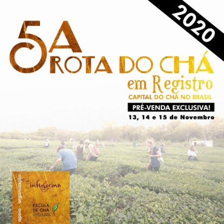 5a. Rota do Chá em Registro - dias 13, 14 e 15 de Novembro   2020