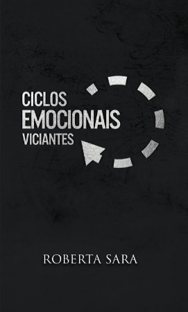 Ciclos Emocionais Viciantes (PRÉ-VENDA - ENVIO A PARTIR DE 30/04)