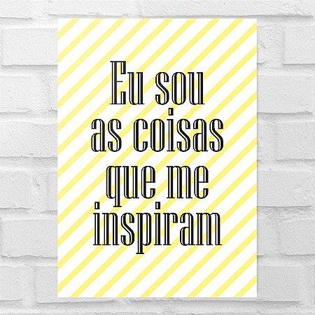 Placa Decorativa - Eu Sou as Coisas que me Inspiram