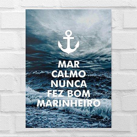 Placa Decorativa - Mar Calmo Nunca Fez Bom Marinheiro