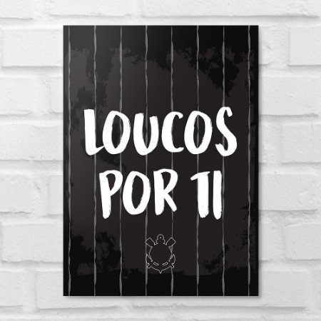 Placa Decorativa - Loucos por Ti