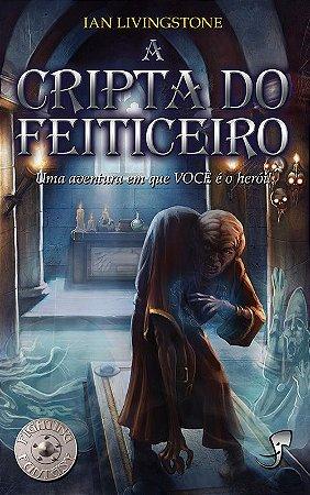 A CRIPTA DO FEITICEIRO IAN LIVINGSTONE LIVRO JOGO RPG