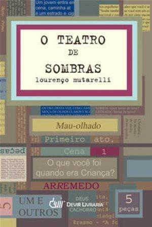 O TEATRO DE SOMBRAS LOURENÇO MUTARELLI LIVRO NOVO