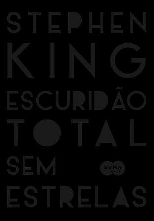 ESCURIDÃO TOTAL SEM ESTRELAS STEPHEN KING EDIT. SUMA LIVRO NOVO
