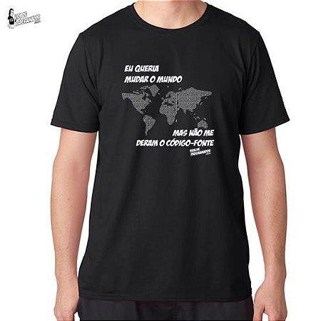 Camiseta Eu Queria Mudar o Mundo, mas não me deram o Código Fonte