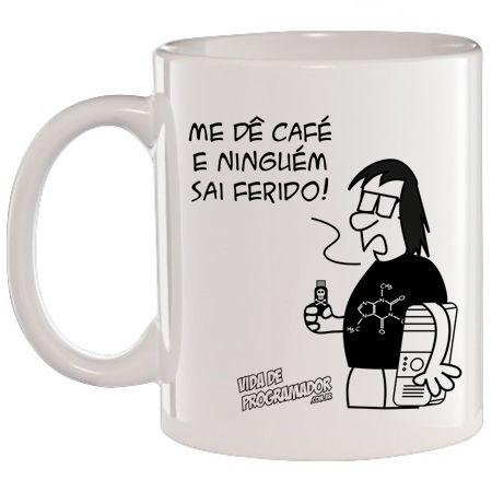 Caneca Branca Me dê Café e ninguém sai ferido