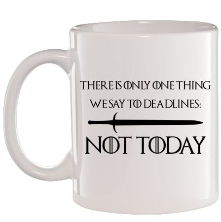 Caneca Branca There is only one thing we say to Deadlines: Not Today