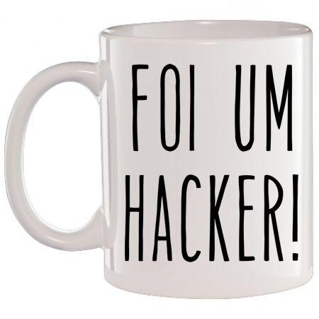 Caneca Branca Foi um hacker