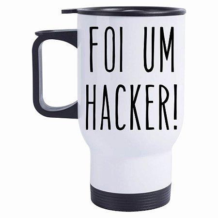 Caneca Térmica Foi um Hacker