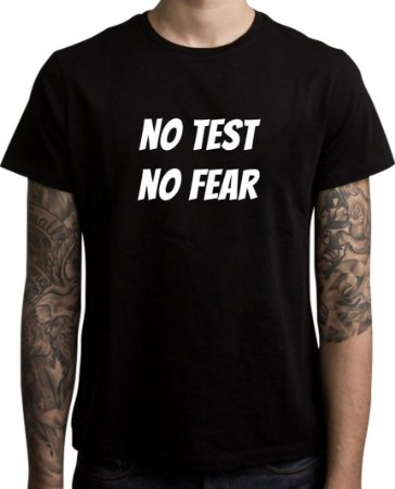 Camiseta  No Test No Fear