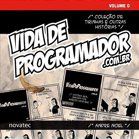 Livro Vida de Programador - Volume 0 - Coleção de Tirinhas e Outras Histórias AUTOGRAFADO e com FRETE GRÁTIS