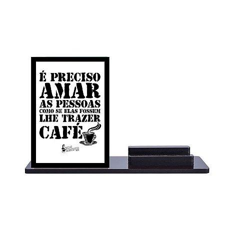 Organizador de mesa É preciso amar as pessoas