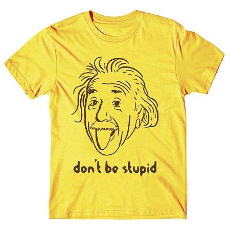 Camiseta Don't be Stupid