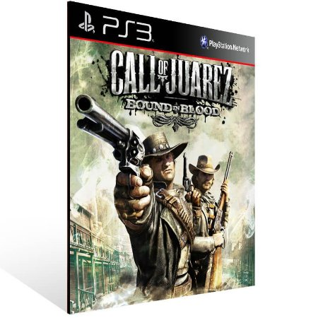 Call Of Juarez Bound In Blood - Ps3 Psn Mídia Digital