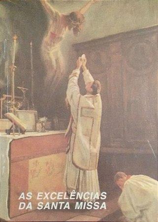As Excelências da Santa Missa - São Leonardo de Porto Maurício