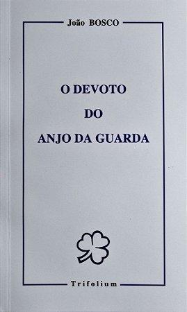 O devoto do Anjo da guarda - São João Bosco