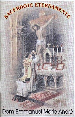 Sacerdote Eternamente - Dom Emmanuel Marie André