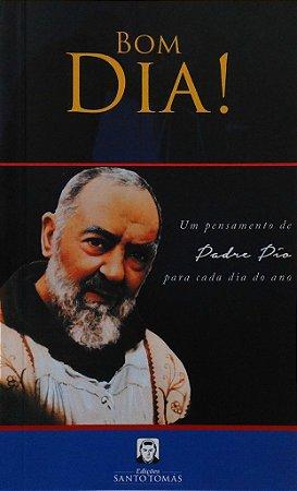 Bom Dia! - Um Pensamento de Padre Pio Para Cada Dia