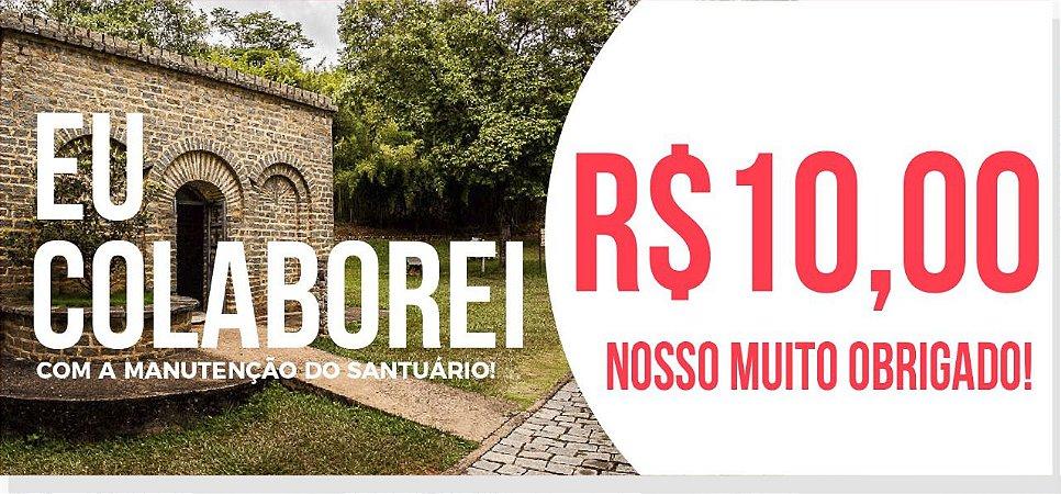 Doação de 10,00 reais a manutenção do Santuário.