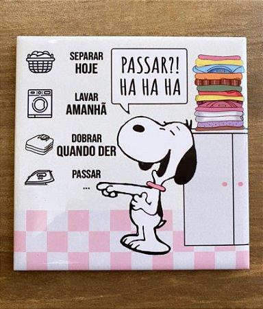 Snoopy para lavanderia - Passar a roupa? hahaha