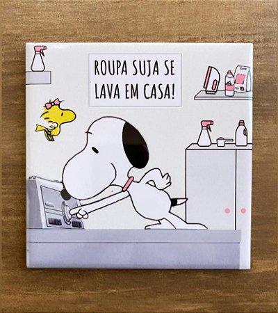 Snoopy para lavanderia - Roupa Suja se Lava em Casa