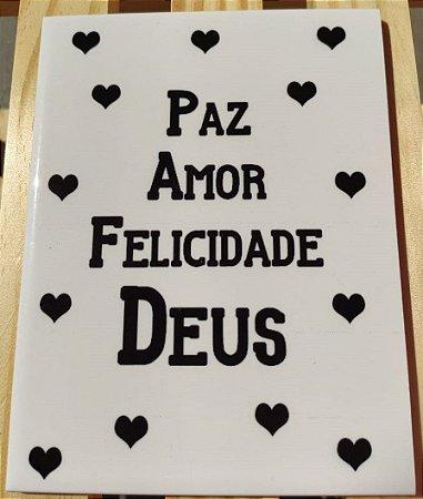 """Azulejo 15 x 20 - """"Paz, amor, felicidade e Deus"""""""