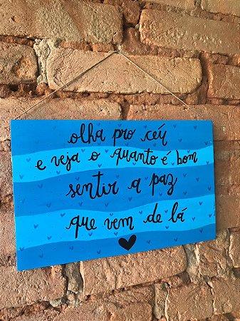 Placa de Madeira - olha pro céu (azul)
