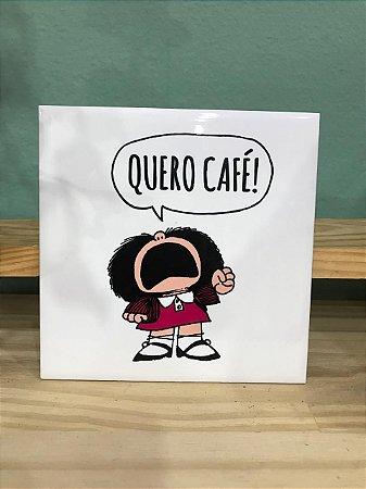 "Azulejo 15 x 15 -  Mafalda ""Quero Café"""