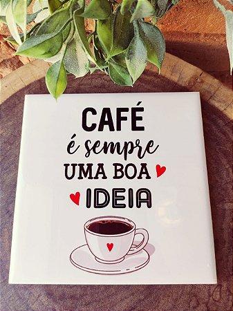 Azulejo 15 x 15 - café é sempre uma boa ideia