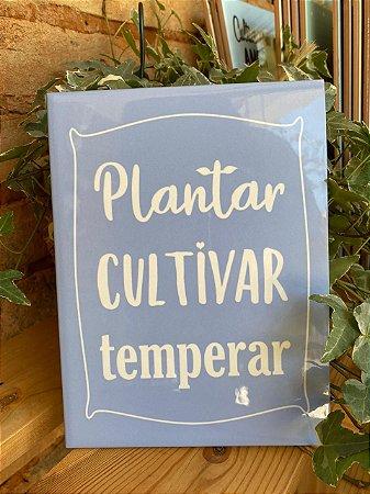 "Azulejo 15 x 20 - ""Plantar, cultivar, temperar"" azul"
