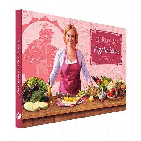 Livro 40 receitas vegetarianas - Por Madhava dasi - 110pg