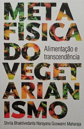 Metafísica do Vegetarianismo - Alimentação e Transcendência - 96 páginas