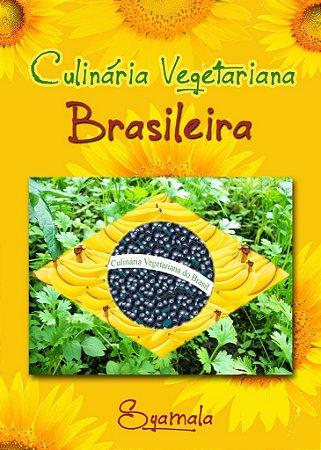 Culinária Vegetariana Brasileira - 96 pg - Autora Syamala dasi