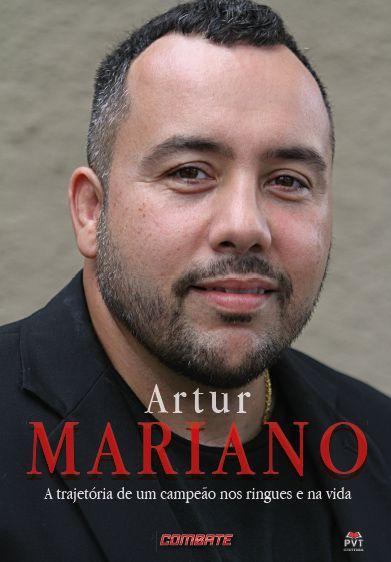 Artur Mariano - A trajetória de um campeão nos ringues e na vida
