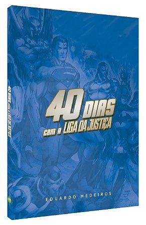 40 Dias com a Liga da Justiça (Pré-venda)
