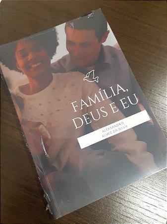 Família, Deus e eu
