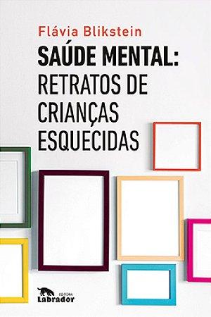 SAÚDE MENTAL: RETRATOS DE CRIANÇAS ESQUECIDAS