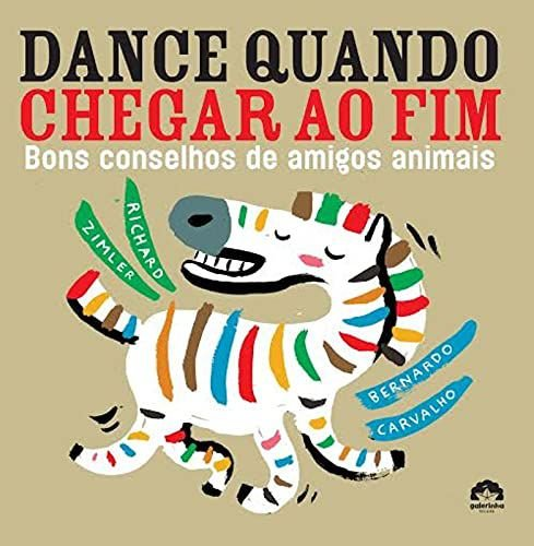 DANCE QUANDO CHEGAR AO FIM - BONS CONSELHOS DE AMIGOS ANIMAIS