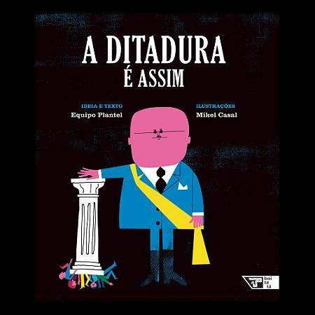 DITADURA E ASSIM, A
