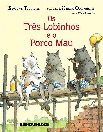 TRES LOBINHOS E O PORCO MAU, OS