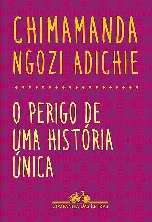 PERIGO DE UMA HISTORIA UNICA