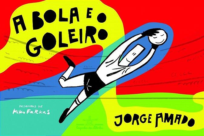 BOLA E O GOLEIRO, A