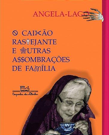 CAIXAO RASTEJANTE OUTRAS SOMBRACOES DE FAMILIA, O