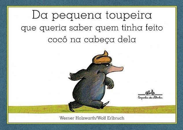 DA PEQUENA TOUPEIRA...